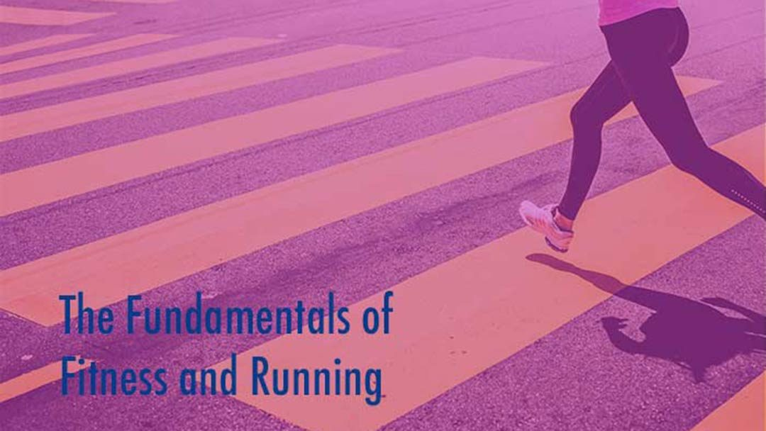 The Fundamentals of Fitness and Running